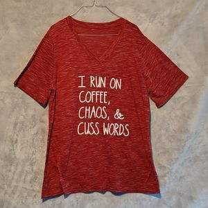 I run on coffee, chaos, and cuss words t-shirt
